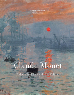 Brodskaïa, Natalia - The ultimate book on Claude Monet, ebook