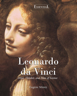 Müntz, Eugène - Leonardo Da Vinci - Artist, Thinker, and Man of Science, ebook