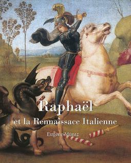 Müntz, Eugène - Raphael et la Rennaissace Italienne, ebook