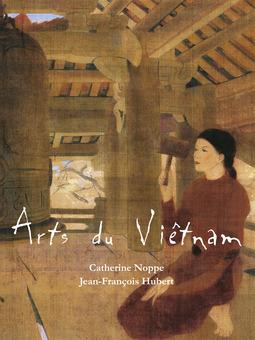 Hubert, Jean-François - Arts du Viêtnam, ebook