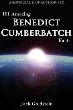 Goldstein, Jack - 101 Amazing Benedict Cumberbatch Facts, ebook