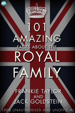 Goldstein, Jack - 101 Amazing Facts about the Royal Family, ebook