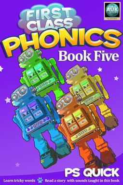 Quick, P S - First Class Phonics - Book 5, ebook