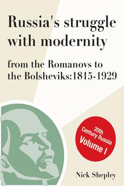 Shepley, Nick - Russia's Struggle With Modernity 1815-1929, ebook
