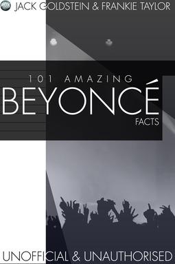 Goldstein, Jack - 101 Amazing Beyonce Facts, ebook