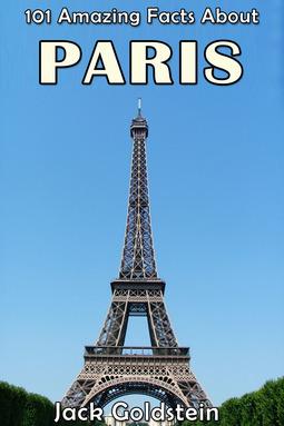 Goldstein, Jack - 101 Amazing Facts About Paris, ebook