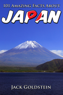 Goldstein, Jack - 101 Amazing Facts About Japan, ebook