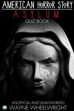 Wheelwright, Wayne - American Horror Story - Asylum Quiz Book, ebook