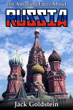 Goldstein, Jack - 101 Amazing Facts about Russia, ebook