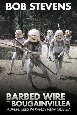 Stevens, Bob - Barbed Wire and Bougainvillea, ebook