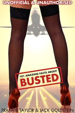 Goldstein, Jack - 101 Amazing Facts about Busted, ebook