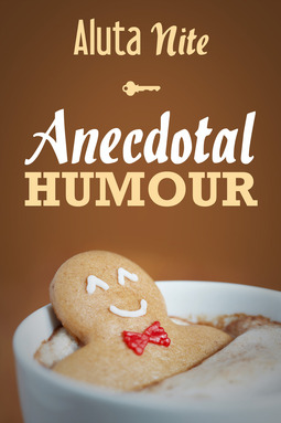 Nite, Aluta - Anecdotal Humour, ebook