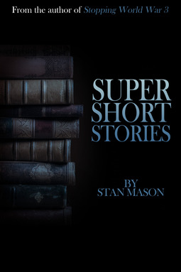 Mason, Stan - Super Short Stories, e-kirja