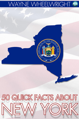 Wheelwright, Wayne - 50 Quick Facts About New York, ebook
