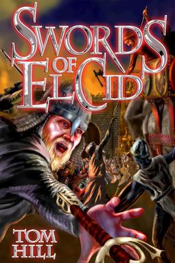 Hill, Tom - Swords of El Cid, ebook