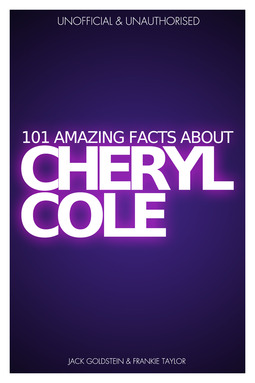 Goldstein, Jack - 101 Amazing Facts about Cheryl Cole, ebook