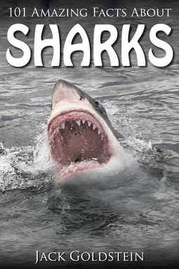 Goldstein, Jack - 101 Amazing Facts about Sharks, ebook