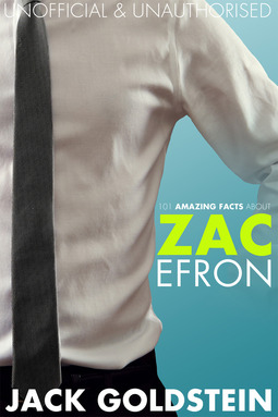 Goldstein, Jack - 101 Amazing Facts about Zac Efron, ebook