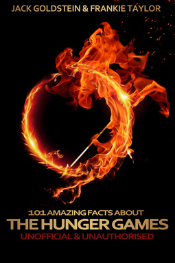 Goldstein, Jack - 101 Amazing Facts about The Hunger Games, ebook