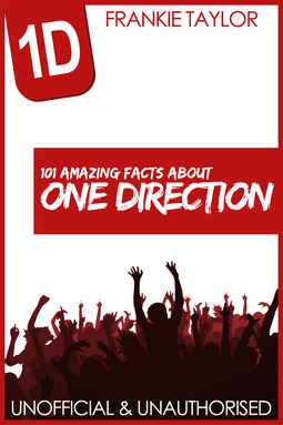 Taylor, Frankie - 101 Amazing Facts about One Direction, ebook