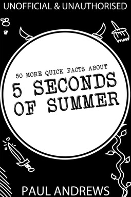 Andrews, Paul - 50 More Quick Facts about 5 Seconds of Summer, ebook