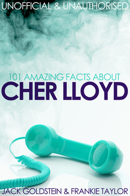 Goldstein, Jack - 101 Amazing Facts about Cher Lloyd, ebook