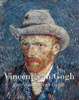 Charles, Victoria - Vincent van Gogh par Vincent van Gogh - Vo 1, ebook