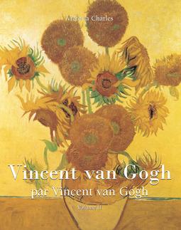 Charles, Victoria - Vincent van Gogh par Vincent van Gogh - Vol 2, ebook