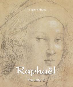 Müntz, Eugène - Raphaël - Volume 2, ebook