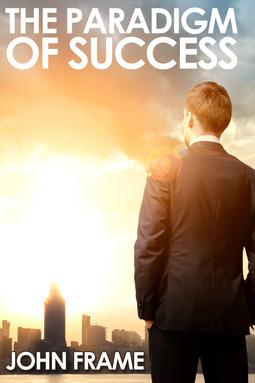 Frame, John - The Paradigm of Success, ebook