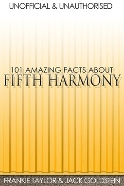 Goldstein, Jack - 101 Amazing Facts about Fifth Harmony, ebook