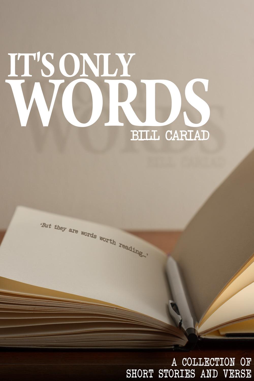 Cariad, Bill - It's Only Words, e-kirja