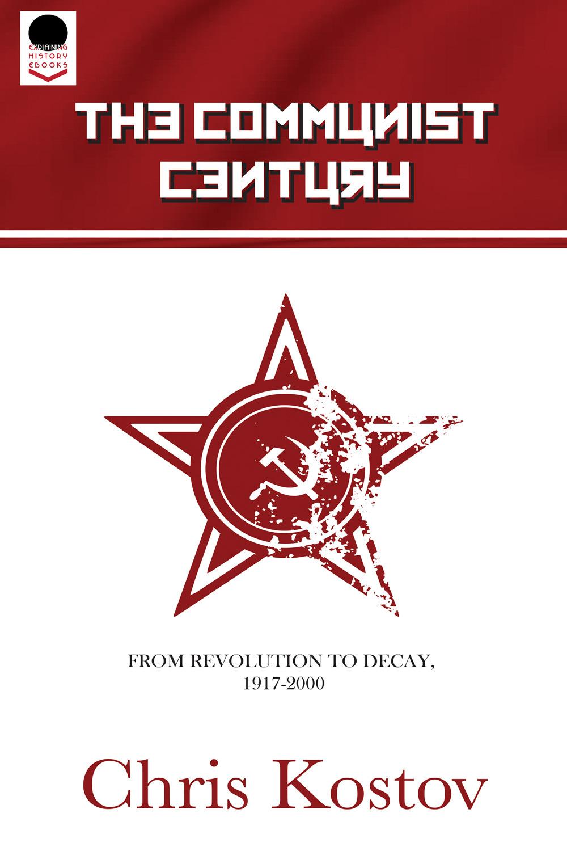 Kostov, Chris - The Communist Century, ebook