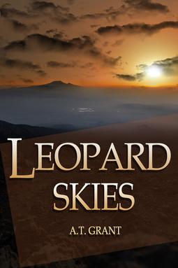 Grant, A. T. - Leopard Skies, e-bok