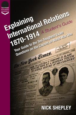 Shepley, Nick - Explaining International Relations 1870-1914, ebook