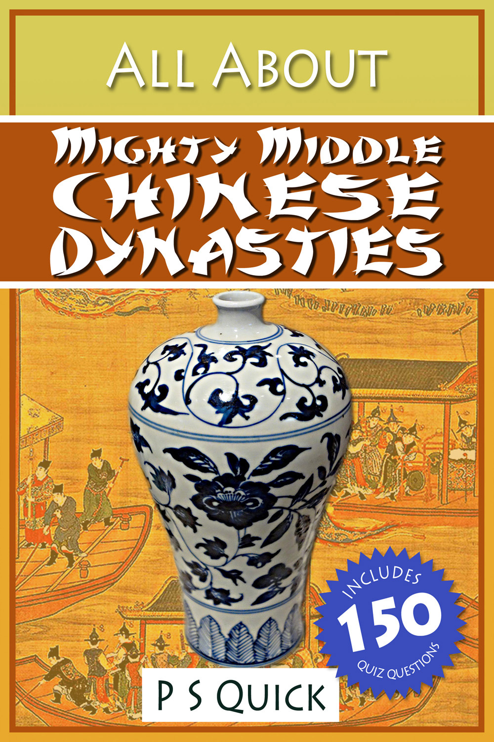 Quick, P S - All About: Mighty Middle Chinese Dynasties, ebook