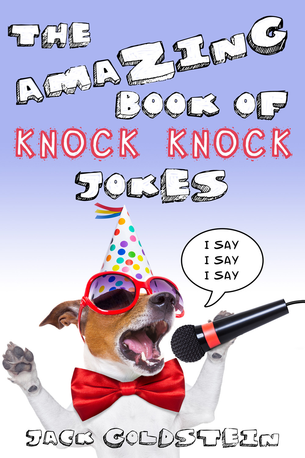 Goldstein, Jack - The Amazing Book of Knock Knock Jokes, ebook