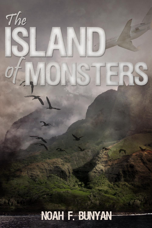 Bunyan, Noah F. - The Island of Monsters, ebook
