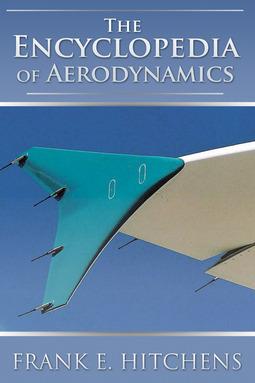 Hitchens, Frank - The Encyclopedia of Aerodynamics, ebook