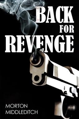 Middleditch, Morton - Back For Revenge, ebook