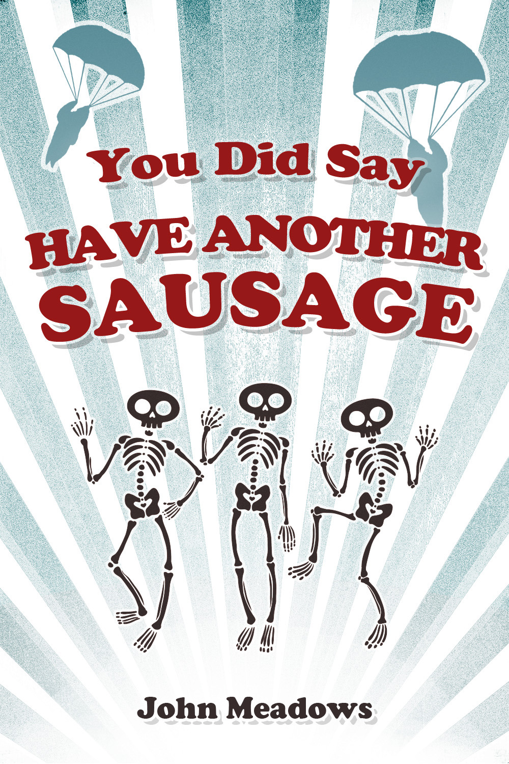 Meadows, John - You Did Say Have Another Sausage, ebook