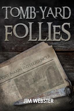 Webster, Jim - Tomb-yard Follies, ebook