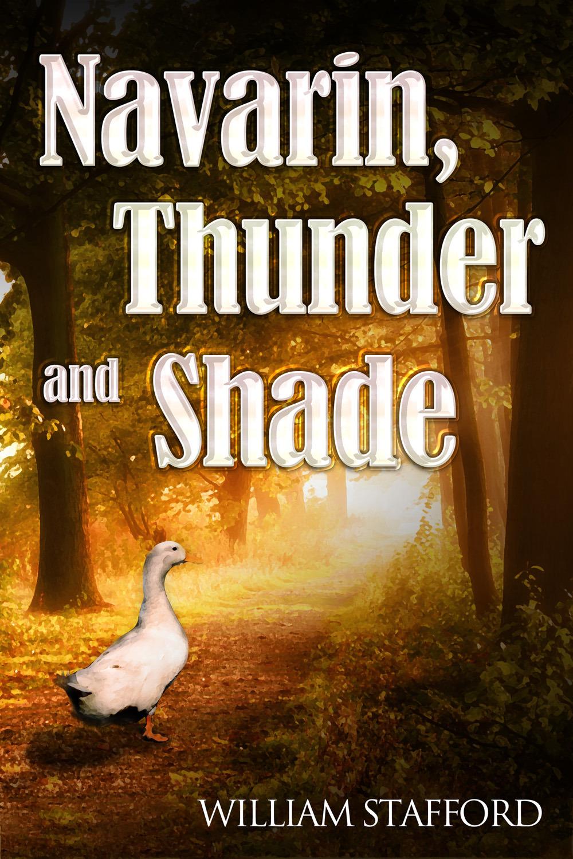 Stafford, William - Navarin, Thunder and Shade, ebook