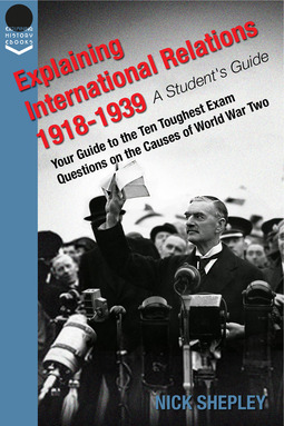 Shepley, Nick - Explaining International Relations 1918-1939, ebook
