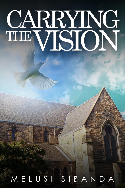 Sibanda, Melusi - Carrying the Vision, ebook
