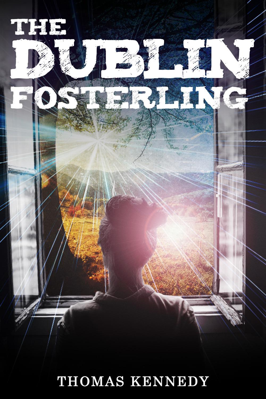 Kennedy, Thomas - The Dublin Fosterling, ebook