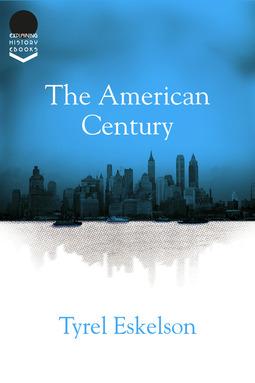 Eskelson, Tyrel - The American Century, e-bok