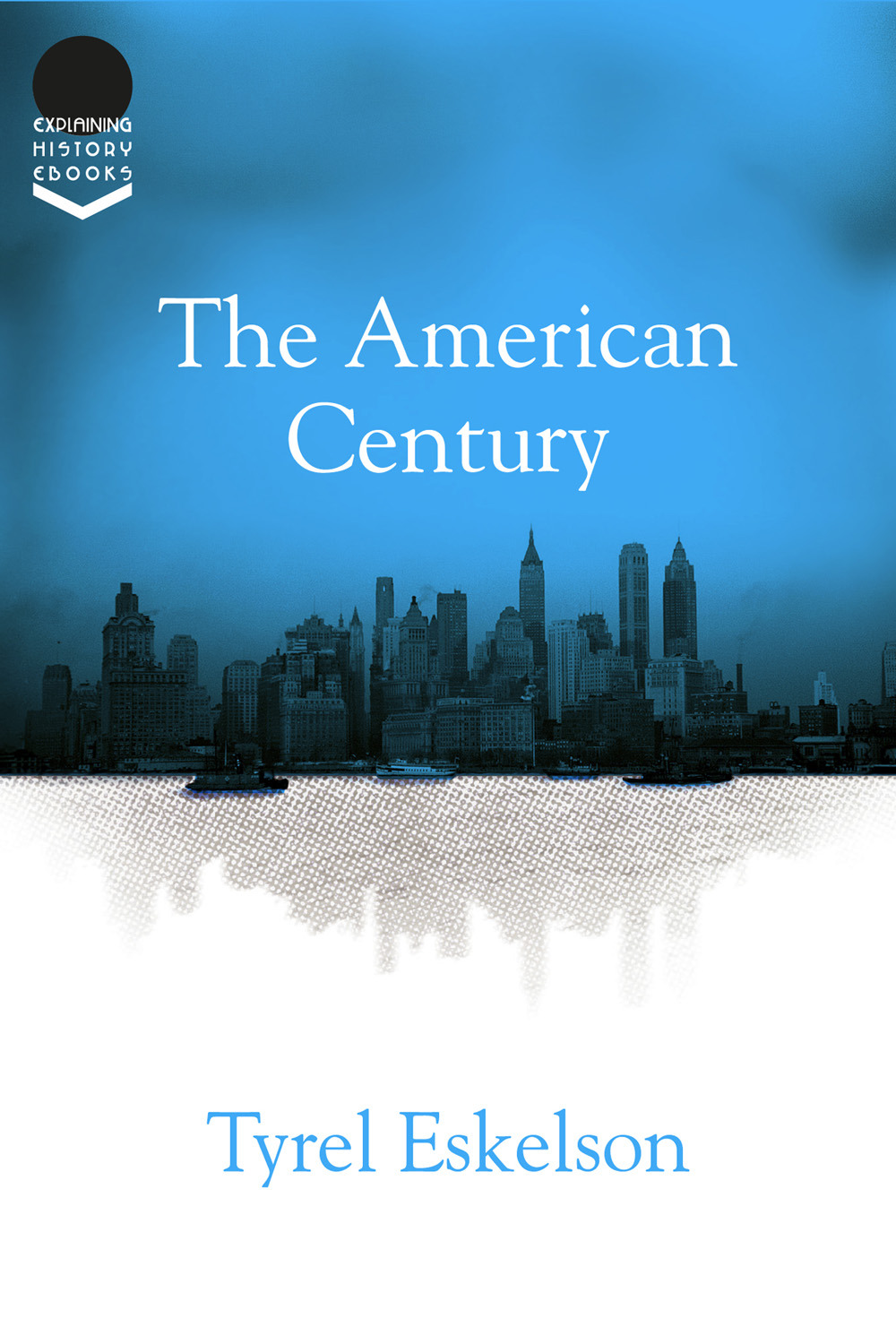 Eskelson, Tyrel - The American Century, ebook
