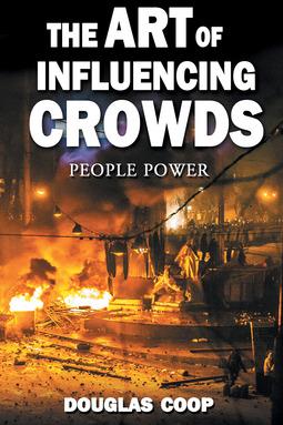 Coop, Douglas - The Art of Influencing Crowds, ebook