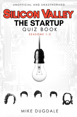 Dugdale, Mike - Silicon Valley - The Startup Quiz Book, ebook